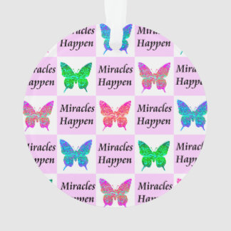 PINK BUTTERFLY MIRACLES HAPPEN DESIGN ORNAMENT