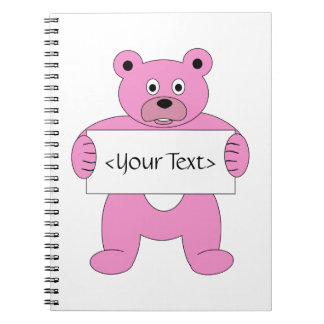 Pink Cartoon Bear with Sign (add your own text) Notebook