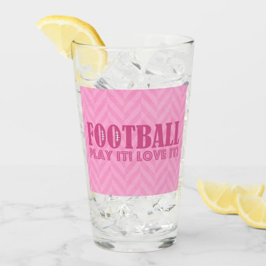Pink Chevron Football Play It Love It Glas