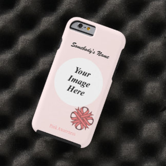 Pink Clover Ribbon Tmpl by Kenneth Yoncich Tough iPhone 6 Case