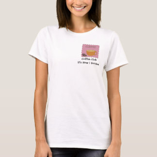 Pink Coffee Sign with Cute Saying T-Shirt