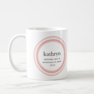 Pink custom bridesmaid bachelorette coffee mug
