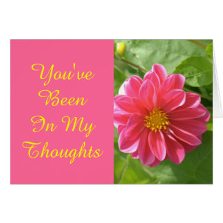 """""""PINK DAHLIA/ YOU'VE BEEN IN MY THOUGHTS"""" CARD"""