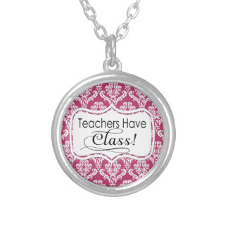 Pink Damask, Teachers Have Class Silver Plated Necklace
