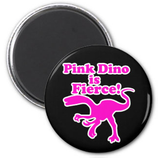 Pink Dino is Fierce Funny Pink Design 2 Inch Round Magnet