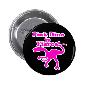 Pink Dino is Fierce Funny Pink Design Button