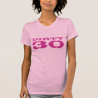 Pink Dirty 30 Birthday Shirt for women