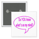 Pink Do YOU Know What's On My Mind? Speech Bubble Pins