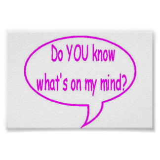 Pink Do YOU Know What's On My Mind? Speech Bubble Poster