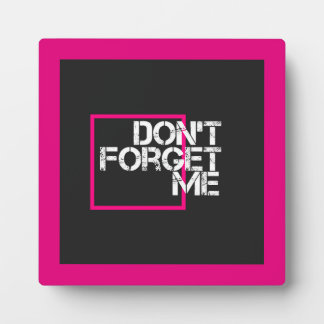 Pink Don't Forget Me Graphic Typography Plaque