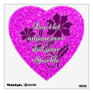 Pink don't let anyone dull sparkle heart cling wall decal