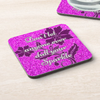 Pink don't let anyone dull your sparkle coasters