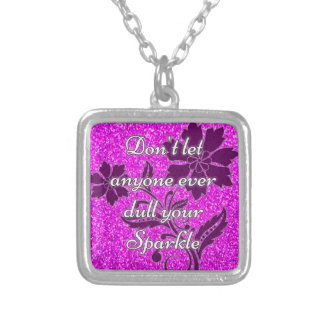 Pink don't let anyone dull your sparkle necklace