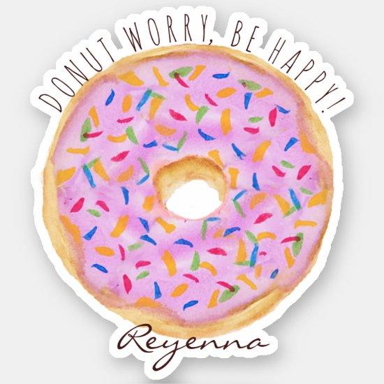 Pink Doughnut Sprinkles Fun Quote Cute Add Name Sticker