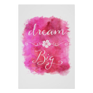 Pink Dream Big Inspirational Watercolor Quote Poster