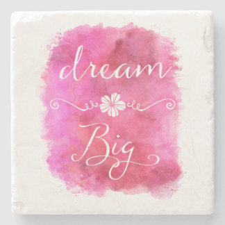 Pink Dream Big Inspirational Watercolor Quote Stone Coaster
