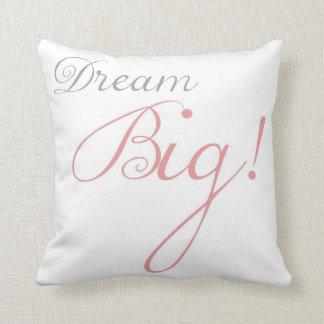Pink Dream Big Motivational Pillow
