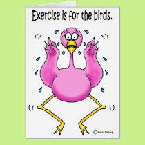 Pink Flamingo Funny Exercise is For the Birds Card