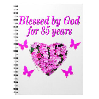 PINK FLORAL BLESSED BY GOD FOR 85 YEARS NOTEBOOK