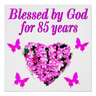PINK FLORAL BLESSED BY GOD FOR 85 YEARS POSTER