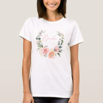 Pink Floral Bride Script Watercolor Wreath T-Shirt