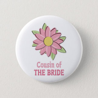 Pink Flower Bride Cousin Button