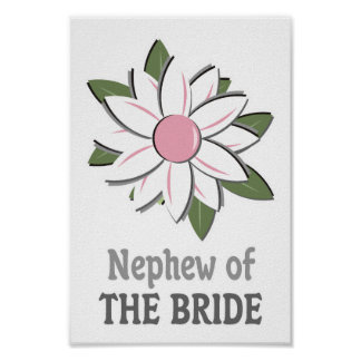 Pink Flower Nephew of the Bride Posters