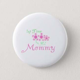 Pink Flowers 1st Time Mommy tshirts and Gifts Button