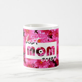 Pink Flowers Best Mom Ever Coffee Mug
