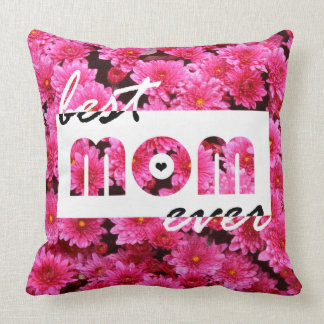 Pink Flowers Best Mom Ever Throw Pillow