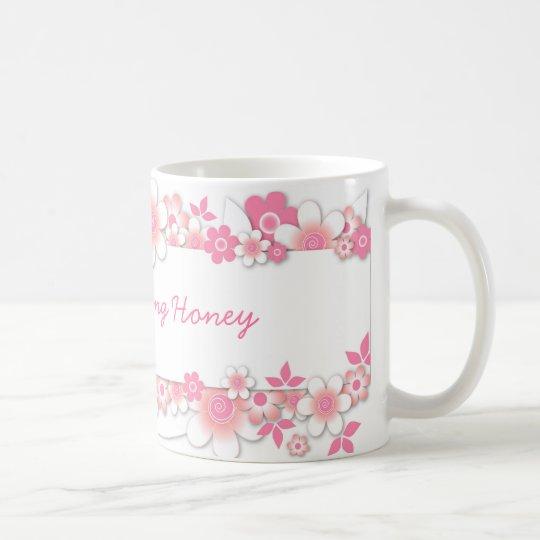 Pink flowers, Good Morning Honey Coffee Mug