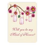 Pink Flowers Mason Jars Maid Of Honor Card Custom Announcement