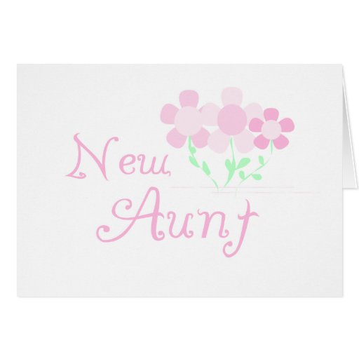 Pink Flowers New Aunt Greeting Cards