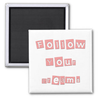 Pink Follow Your Dreams 2 Inch Square Magnet