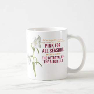 Pink for All Seasons March (Month 7) Mug