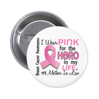 Pink For Hero 3 Mother-In-Law Breast Cancer Pinback Button