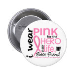 Pink For Hero In Life 2 Best Friend Breast Cancer Button