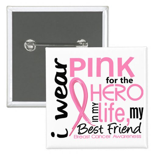 Pink For Hero In Life 2 Best Friend Breast Cancer 2 Inch Square Button