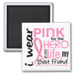 Pink For Hero In Life 2 Best Friend Breast Cancer Refrigerator Magnet