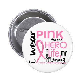 Pink For Hero In Life 2 Mommy Breast Cancer Button