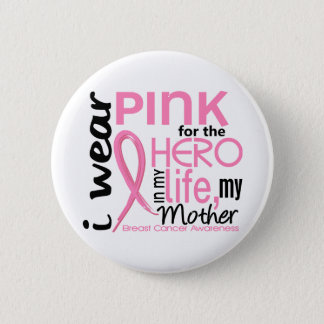 Pink For Hero In Life 2 Mother Breast Cancer Pinback Button
