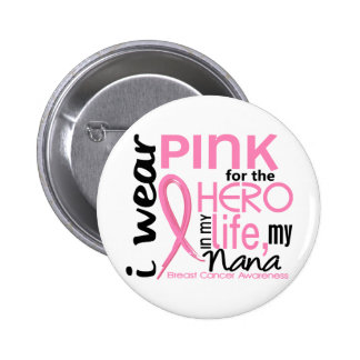 Pink For Hero In Life 2 Nana Breast Cancer Pins