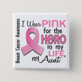 Pink For Hero In My Life 3 Aunt Breast Cancer Pinback Button