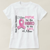 Pink For Hero In My Life 3 Mom Breast Cancer T-Shirt