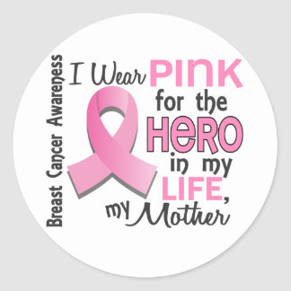 Pink For Hero In My Life 3 Mother Breast Cancer Classic Round Sticker