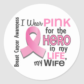 Pink For Hero In My Life 3 Wife Breast Cancer Classic Round Sticker