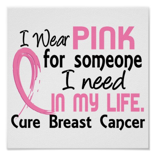 Pink For Someone I Need Breast Cancer Posters