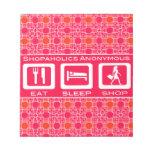Pink Funny Shopaholic Eat Sleep Shop Award Scratch Pad