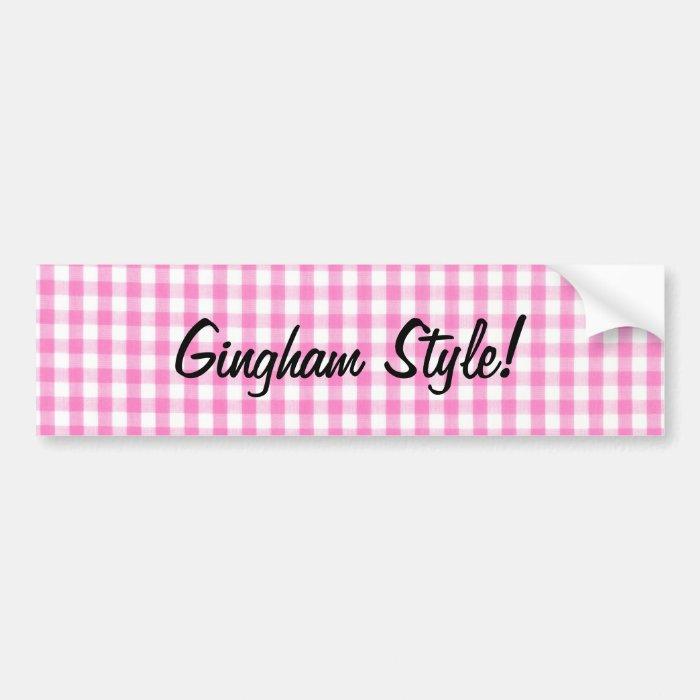 Pink Gingham style - Gangham satire Bumper Sticker
