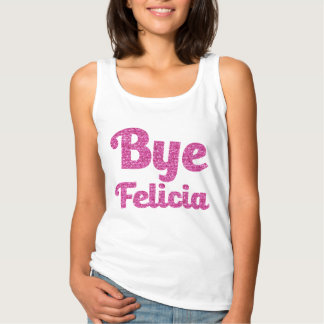 Pink Glitter Bye Felicia Funny Women's tank